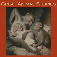 Great Animal Stories - H.G. Wells, Hugh Walpole, Arthur Morrison