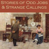 Stories of Odd Jobs and Strange Callings - Various authors, H.G. Wells, Arthur Morrison