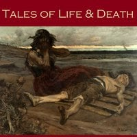 Tales of Life and Death - H.G. Wells, Edith Wharton, M.R. James