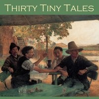 Thirty Tiny Tales - H.G. Wells, O. Henry, M.R. James