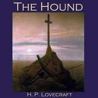 The Hound - H.P. Lovecraft