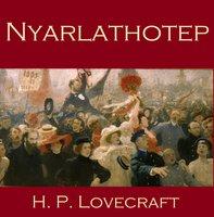 Nyarlathotep - H.P. Lovecraft