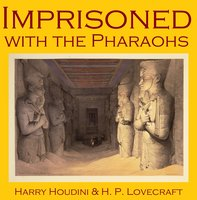 Imprisoned with the Pharaohs - H.P. Lovecraft, Harry Houdini