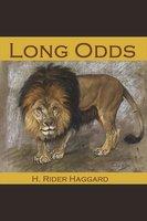 Long Odds - H. Rider Haggard