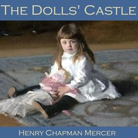 The Dolls' Castle - Henry Chapman Mercer