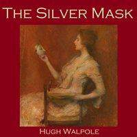The Silver Mask - Hugh Walpole
