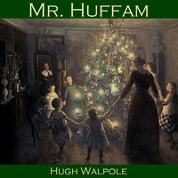 Mr. Huffam - Hugh Walpole