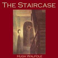 The Staircase - Hugh Walpole