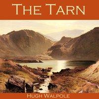 The Tarn - Hugh Walpole