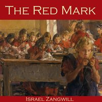 The Red Mark - Israel Zangwill