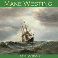 Make Westing - Jack London
