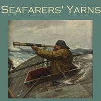 Seafarers' Yarns - Jack London, Joseph Conrad, Morley Roberts