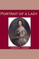 Portrait of a Lady - Jerome K. Jerome
