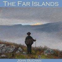 The Far Islands - John Buchan
