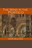 The Wind in the Portico - John Buchan