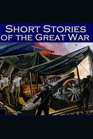 Short Stories of the Great War - John Buchan, Sapper, Multiple Authors