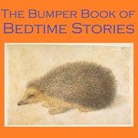 The Bumper Book of Bedtime Stories - Johnny Gruelle, Edith Nesbit, Frances Browne