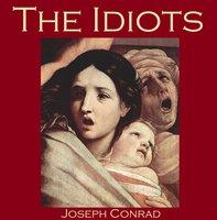 The Idiots - Joseph Conrad