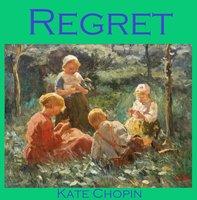 Regret - Kate Chopin