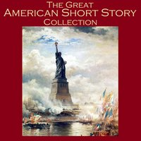 The Great American Short Story Collection - Various authors, Edith Wharton, Mark Twain, Kate Chopin