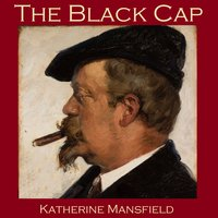 The Black Cap - Katherine Mansfield