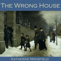 The Wrong House - Katherine Mansfield