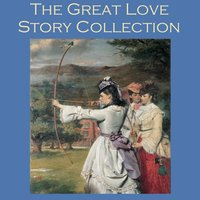 The Great Love Story Collection - Katherine Mansfield, George Gissing, Leonard Merrick