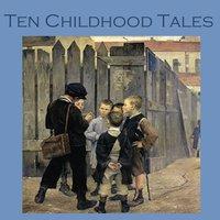 Ten Childhood Tales - Kenneth Grahame, Katherine Mansfield, Sherwood Anderson