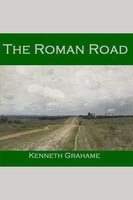 The Roman Road - Kenneth Grahame