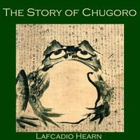 The Story of Chugoro - Lafcadio Hearn