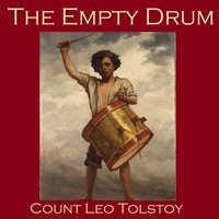 The Empty Drum - Leo Tolstoy