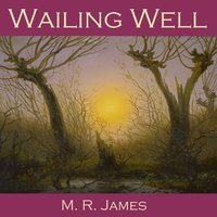 Wailing Well - M.R. James