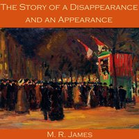 The Story of a Disappearance and an Appearance - M.R. James