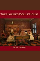 The Haunted Dolls' House - M.R. James