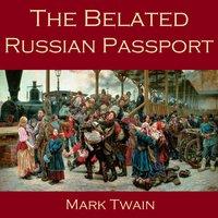 The Belated Russian Passport - Mark Twain