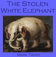 The Stolen White Elephant - Mark Twain