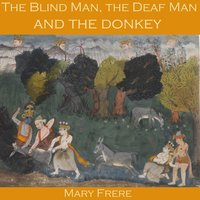 The Blind Man, the Deaf Man and the Donkey - Mary Frere