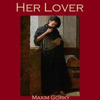 Her Lover - Maxim Gorky