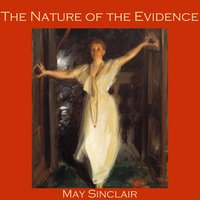 The Nature of the Evidence - May Sinclair