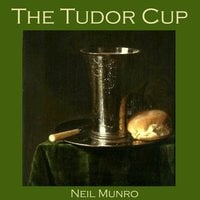 The Tudor Cup - Neil Munro