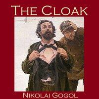 The Cloak - Nikolai Gogol