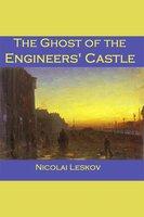 The Ghost of the Engineers' Castle - Nikolai Leskov