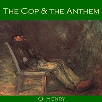 The Cop and the Anthem - O. Henry