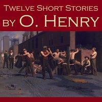 Twelve Short Stories - O. Henry