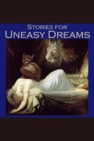Stories for Uneasy Dreams - E.F. Benson, O. Henry, Wilkie Collins