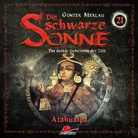 Die schwarze Sonne - Folge 21: Atahualpa - Günter Merlau