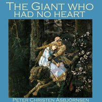 The Giant who Had No Heart - Peter Christen Asbjørnsen