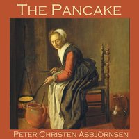 The Pancake - Peter Christen Asbjørnsen