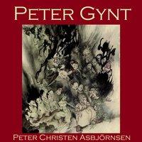 Peter Gynt - Peter Christen Asbjørnsen