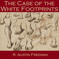 The Case of the White Footprints - R. Austin Freeman
